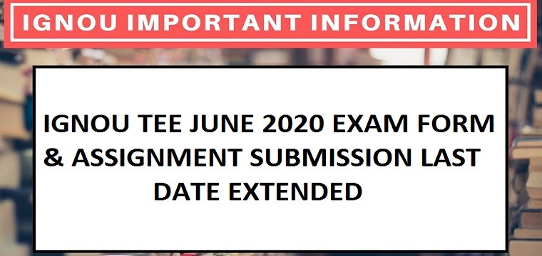 IGNOU TEE Exam Form Submission Last Date for June 2020 Extended