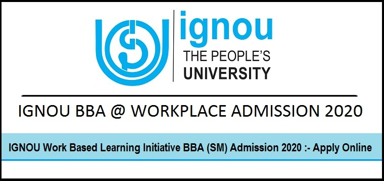 IGNOU Work Based Learning Initiative BBA (SM) Admission 2020 Apply before Last Date