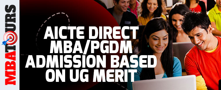 AICTE Direct MBA/PGDM Admission based on UG merit