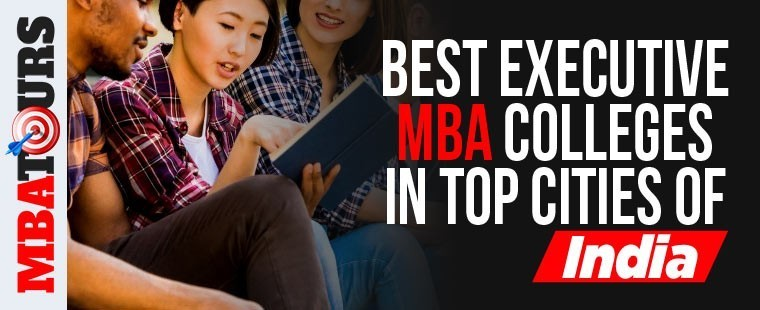 Best Executive Mba Colleges In Top Cities Of India