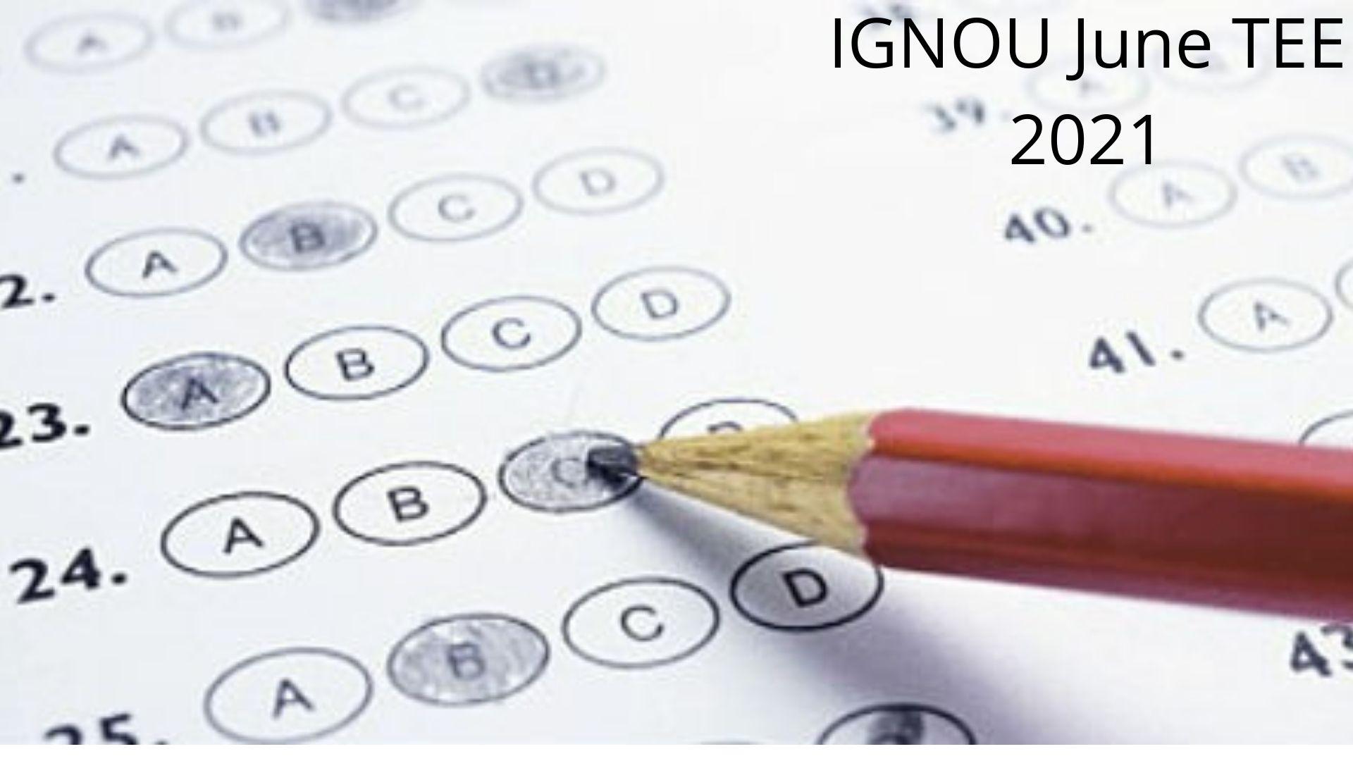 IGNOU June TEE 2021